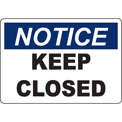 NOTICE Keep Closed Sign