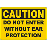 CAUTION Do Not Enter Without Ear Protection Sign