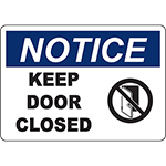 NOTICE Keep Door Closed Sign w/Symbol