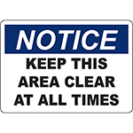 NOTICE Keep This Area Clear At All Times Sign