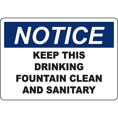 NOTICE Keep This Drinking Fountain Clean And Sanitary Sign