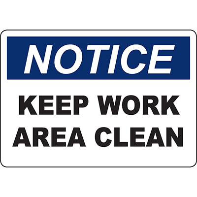 NOTICE Keep Work Area Clean Sign