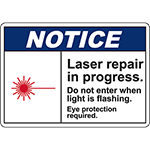 NOTICE Laser Repair In Progress Sign
