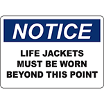 NOTICE Life Jackets Must Be Worn Beyond This Point Sign