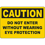 CAUTION Do Not Enter Without Wearing Eye Protection Sign