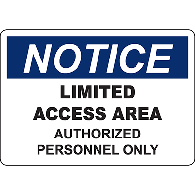 NOTICE Limited Access Area Authorized Personnel Only Sign