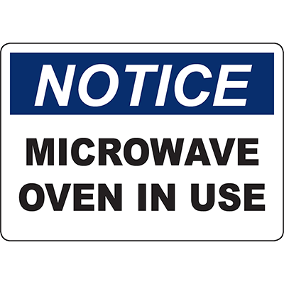 NOTICE Microwave Oven In Use Sign