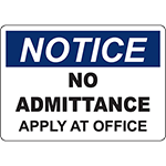 NOTICE No Admittance Apply At Office Sign