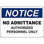 NOTICE No Admittance Authorized Personnel Only Sign