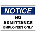 NOTICE No Admittance Employees Only Sign