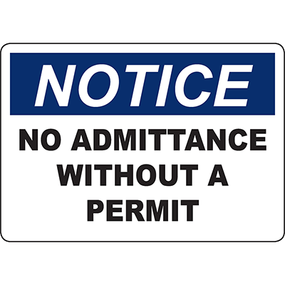 NOTICE No Admittance Without A Permit Sign