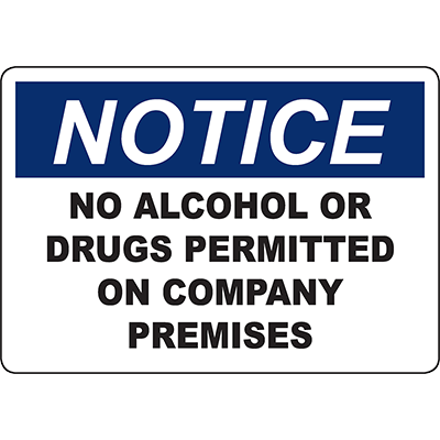 NOTICE No Alcohol Or Drugs Permitted On Company Premises Sign