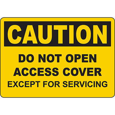 CAUTION Do Not Open Access Cover Except For Servicing Sign