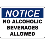 NOTICE No Alcoholic Beverages Allowed Sign