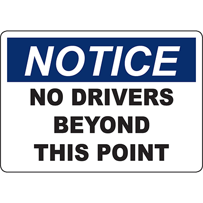 NOTICE No Drivers Beyond This Point Sign