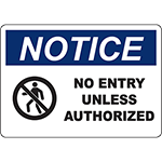 NOTICE No Entry Unless Authorized Sign