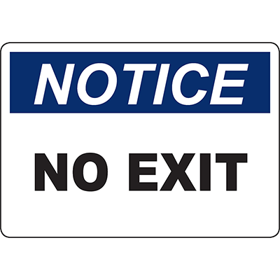NOTICE No Exit Sign