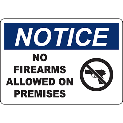 NOTICE No Firearms Allowed On Premises Sign