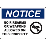 NOTICE No Firearms Or Weapons Allowed On This Property Sign