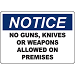 NOTICE No Guns, Knives Or Weapons Allowed On Premises Sign