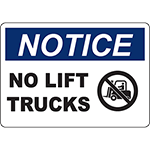 NOTICE No Lift Trucks Sign