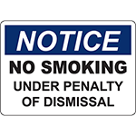NOTICE No Smoking Under Penalty Of Dismissal Sign