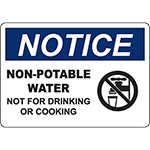 NOTICE Non-Potable Water Not For Drinking Or Cooking Sign