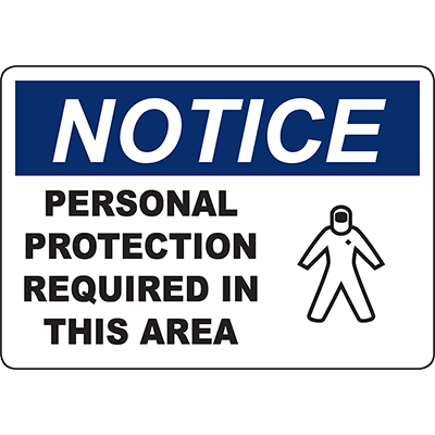 NOTICE Personal Protection Required In This Area Sign