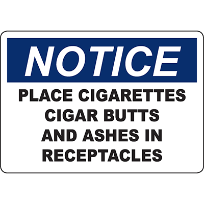 NOTICE Place Cigarettes In Receptacles Sign