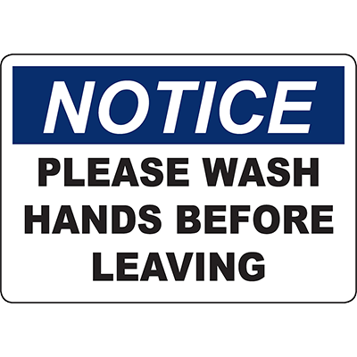 NOTICE Please Wash Hands Before Leaving Sign