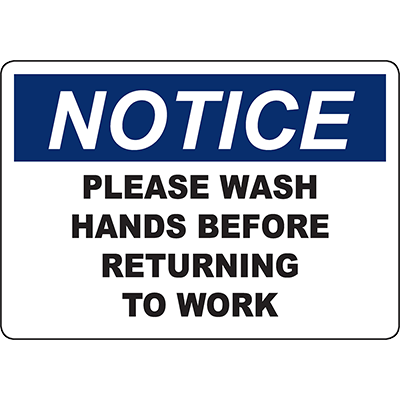 NOTICE Please Wash Hands Before Returning To Work Sign