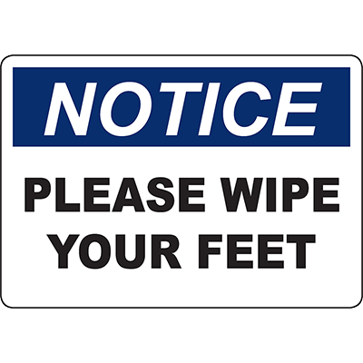 NOTICE Please Wipe Your Feet Sign