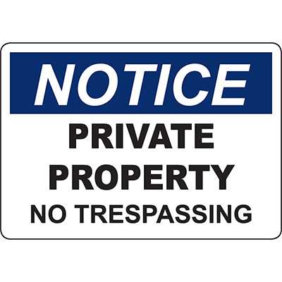 NOTICE Private Property No Trespassing Sign