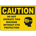 CAUTION Do Not Operate This Machine Without Eye Protection Sign