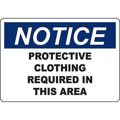 NOTICE Protective Clothing Required In This Area Sign