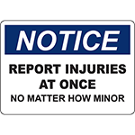 NOTICE Report Injuries At Once No Matter How Minor Sign