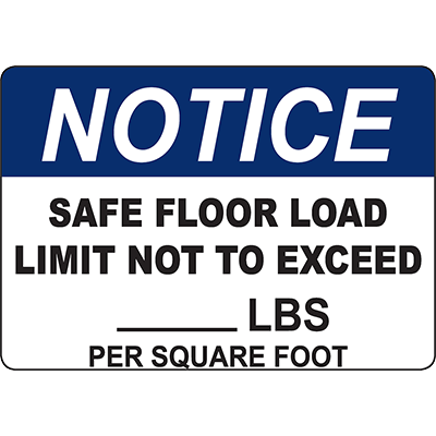 NOTICE Load Limit Not To Exceed Lbs Per Foot Sign