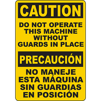 CAUTION Do Not Operate Machine Without Guards Bilingual Sign
