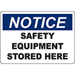 NOTICE Safety Equipment Stored Here Sign