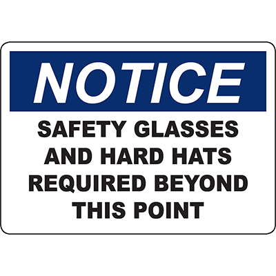NOTICE Safety Glasses And Hard Hats Required Beyond This Point Sign