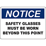 NOTICE Safety Glasses Must Be Worn Beyond This Point Sign