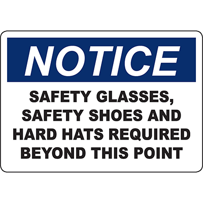 NOTICE Glasses, Shoes, Hard Hats Required Sign