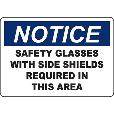 NOTICE Safety Glasses With Side Shields Required In This Area Sign