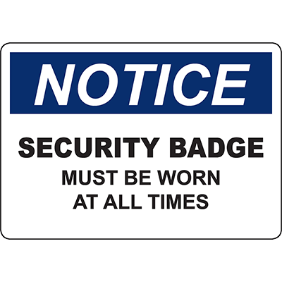 NOTICE Security Badge Must Be Worn At All Times Sign