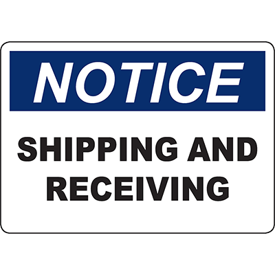 NOTICE Shipping And Receiving Sign