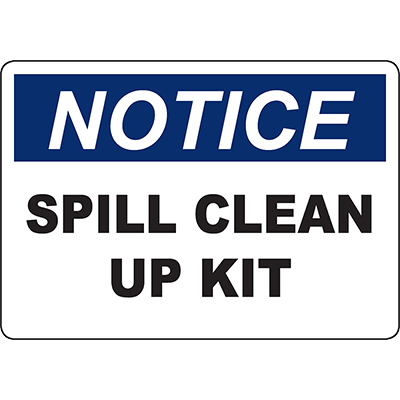 NOTICE Spill Clean Up Kit Sign