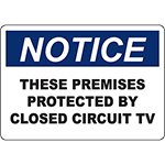 NOTICE These Premises Protected By Closed Circuit Tv Sign