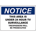 NOTICE This Area Under 24 Hour TV Surveillance Sign