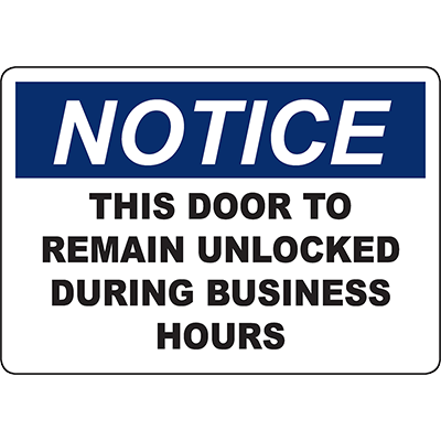NOTICE This Door To Remain Unlocked During Business Hours Sign