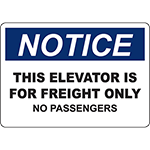 NOTICE This Elevator Is For Freight Only No Passengers Sign